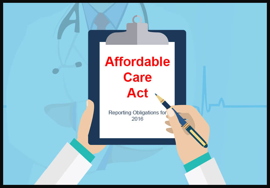 Affordable Care Act Reporting Obligations for 2016