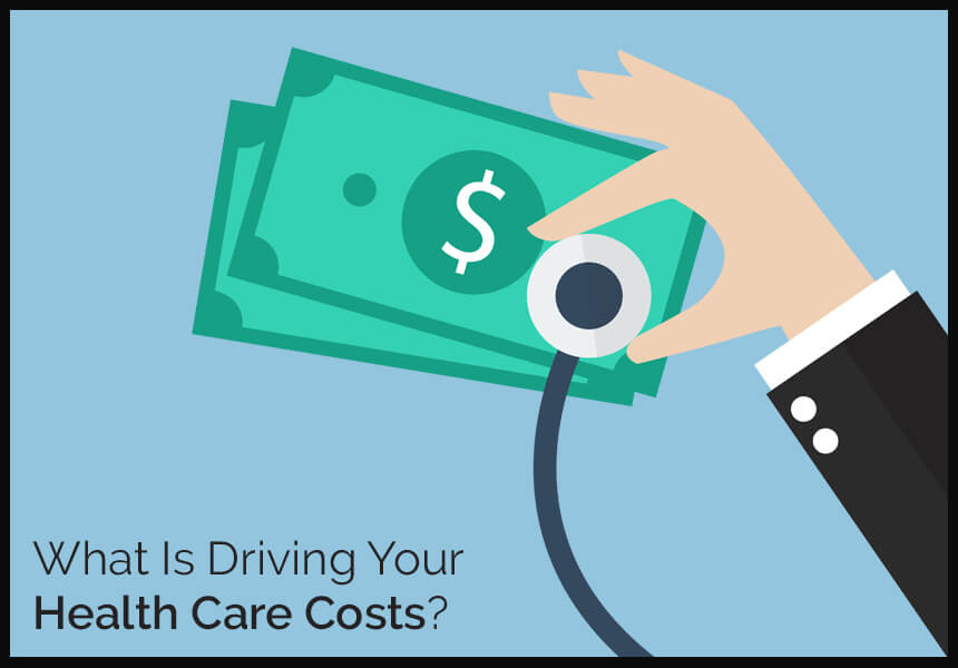 What Is Driving Your Health Care Costs?