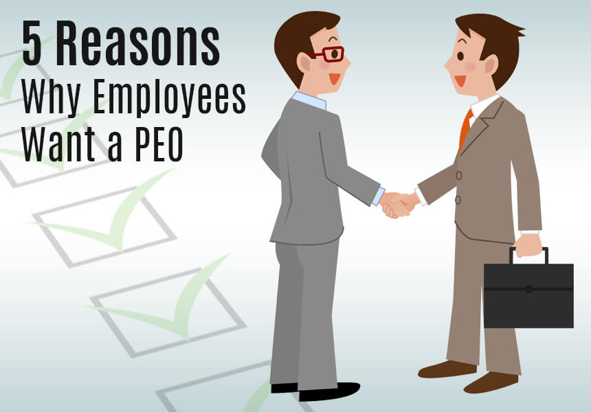 5 Reasons Why Employees Want a PEO