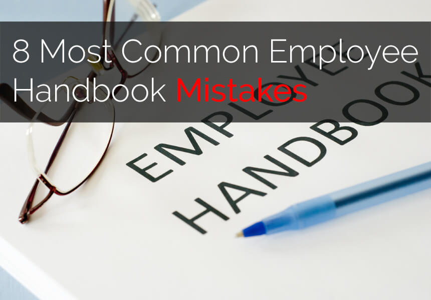 8 Most Common Employee Handbook Mistakes
