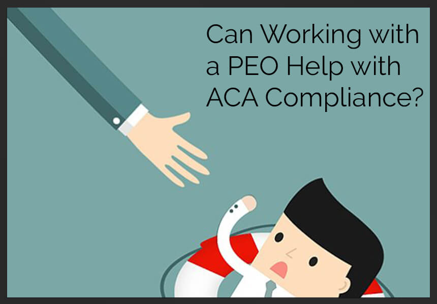 Can Working with a PEO Help with ACA Compliance?