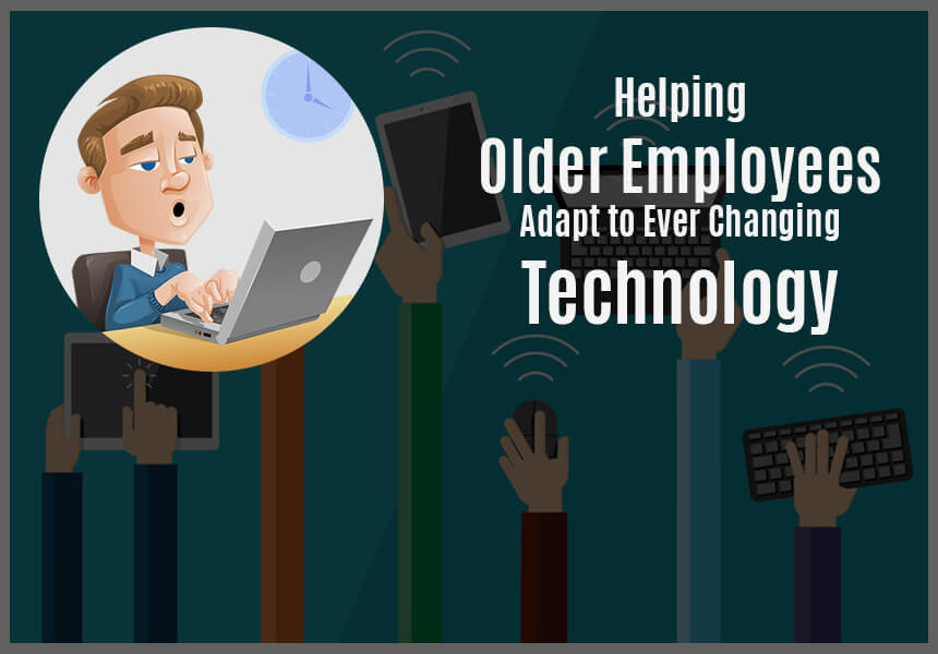 Helping Older Employees Adapt to Ever Changing Technology