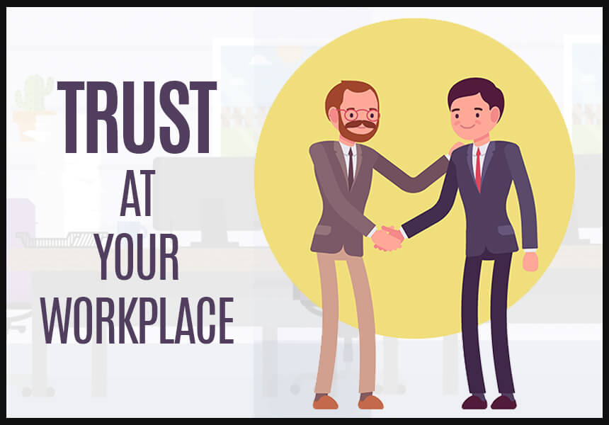 How to Build Trust at your Workplace