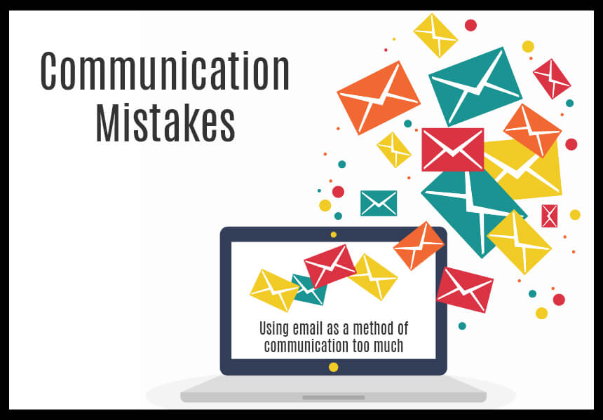 Communication Mistakes You May be Making – and How to Fix Them
